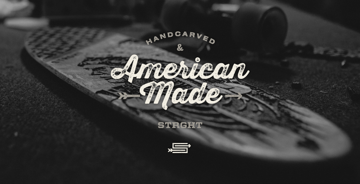 Handcarved and American Made STRGHT