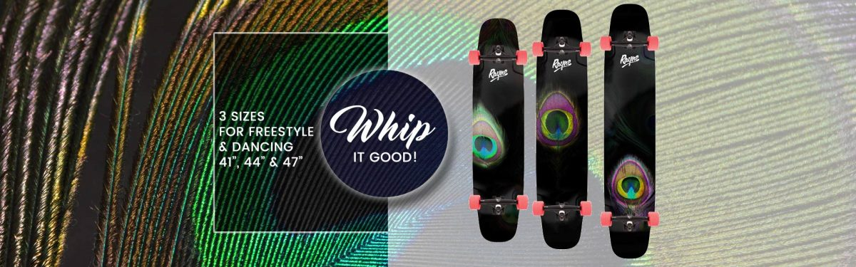 Whip it good with Rayne's new freestyle longboards